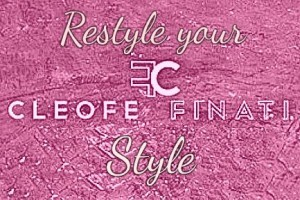 """Restyle your Cleofe Finati Style"""