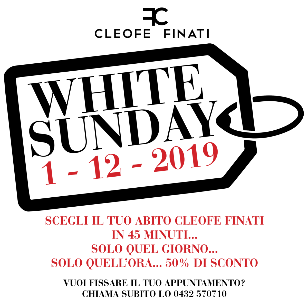 Exclusive event! White sunday only on 1 December and only by Cleofe finati and the retailers who joined the initiative!
