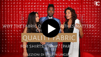 Why the Fabric of Your Clothes Matters: Choosing A Quality Fabric For Shirts … why? #62 2 out of 3 MULTILINGUAL STYLE LESSONS